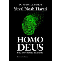 Livro Homo Deus Breve História Do Amanhã Yuval Noah Harari