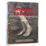 Ofidismo Uruguay Serpientes Viboras Veneno Badano Año 1965