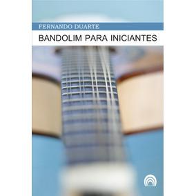 Bandolim Para Iniciantes - Método - Frete Grátis