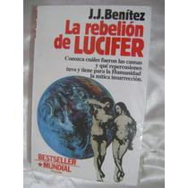 La Rebelion De Lucifer. J.j. Benitez. $239.