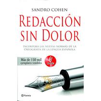 Redaccion Sin Dolor 6/ed - Sandro Cohen / Planeta