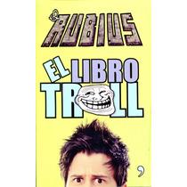 El Libro Troll - Ruben Doblas ( El Rubius ) / Temas De Hoy