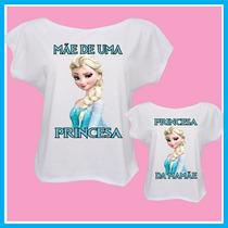 Blusa Feminina Tal Mãe Tal Filha, Frozen, Princesa, Camiseta