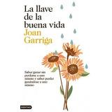 La Llave De La Buena Vida - Garriga Bacardi - Nuevo