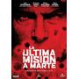 Dvd La Ultima Mision A Marte De Ruairi Robinson Tom Cullen