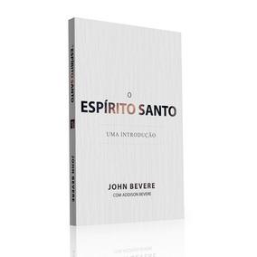 O Espírito Santo - Livro John Bevere
