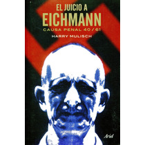 Juicio A Eichmann Causa Penal 40/61 - Harry Mulisch / Ariel