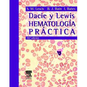Dacie Y Lewis, Hematología Práctica, 10a Edición, 2008