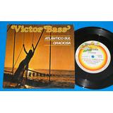 Victor Bass - Atlantico Sul - 7 Compacto - 1978