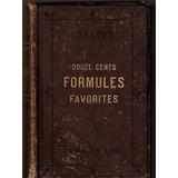 Gallois Douze Cents Formules Favorites Fórmulas Magistrales