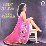 Beatriz Adriana - Adios Y Bienvenida Lp
