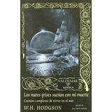 Los Mares Grises Sueñan Con Mi Muerte William Hope Hodgson