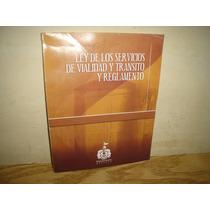 Ley De Los Servicios De Vialidad Y Tránsito Y Reglamento