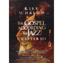 Dvd Kirk Whalum Gospel According Jazz 3 [eua] Região 1
