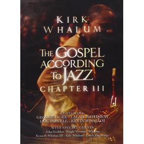 Dvd Kirk Whalum Gospel According Jazz 3 (import) Região 1