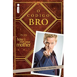 O Código Bro - Volume 1 Livro Barney Stinson Frete Gratis