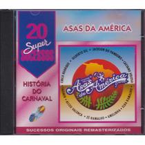 História Do Carnaval - Asas Da América - Cd 20 Sucessos