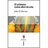 El Universo Como Obra De Arte John Barrow Ed. Crítica