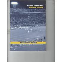 Futbol Americano Libro Y Cd Historia De Los Tigres Uanl