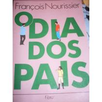 O Dia Dos Pais - François Nourissier
