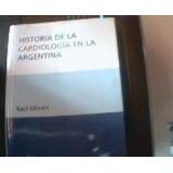 Historia De La Cardiologia En La Argentina De Raul Oliveri