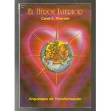 El Heroe Interior - Carol Pearson - Arquetipos De Transforma