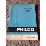 Manual Antigo Esquemário Da Tv Philco Chassi Cph 02