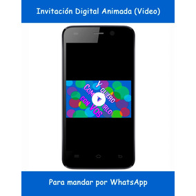 Invitación Digital Animada (video) Para Mandar Por Whatsapp
