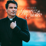 Cd Padre Juarez De Castro Jesus A Te Guiar 2015 Bruno & Marr
