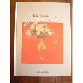 Livro Luiz Antonio Gasparetto - Elsie Dubugras - Cod.25711