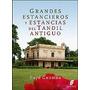 Grandes Estancieros Y Estancias Del Tandil Antiguo - Guzman