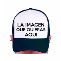 Gorras Personalizada La Imagen Que Quieras!!! Diseño Mayoreo
