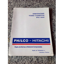 Manual Esquemário Vídeo Cassette Pvc 6000 Philco Hitachi