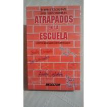 Libro Atrapados En La Escuela / Beatriz Escalante