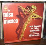 Misa En Mexico Lp Coral Mexicano Ramon Noble Rafael Carrion