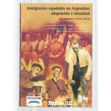 Rodino, Hugo José: Inmigrantes Españoles En Argentina