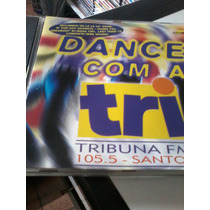 Cd,dance Com A Tri,cd Raro Promo,tribuna Fm.