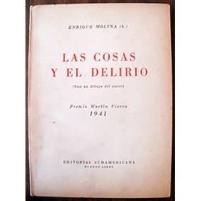 Molina, Enrique (h): Las Cosas Y El Delirio.