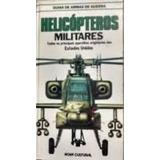 Helicópteros Militares - Guias De Armas De Guerra