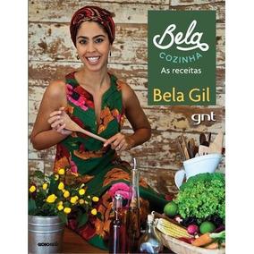 Bela Cozinha - As Receitas Livro Bela Gil Gnt