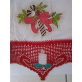 Pano De Prato,natal, Bico Croche, Presente,decoração,pintura