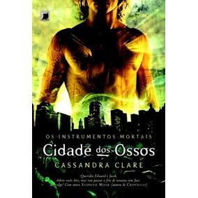 Cidade Dos Ossos Livro Instrumentos Mortais Frete Gratis