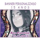 Banner Decorativo Personalizado Festa 15 Anos Fotos Montagem