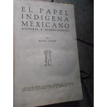 El Papel Indígena Mexicano Historia Y Supervivenciahans Lenz