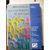 Libro Matematicas Para Pruebas De Admision Carlos Arteaga
