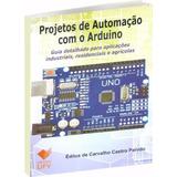 Projetos De Automação Com O Arduino - Guia Detalhado Para Ap