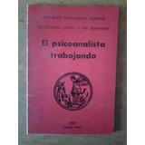 4200 Libro El Psicoanalista Trabajando Asoc Psicoan Argent
