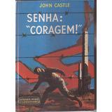 Livro Senha Coragem John Castle