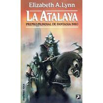 La Atalaya De Elizabeth A. Lynn