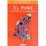 Libro El Mono Aullador De Los Manglares Ibsen Martínez